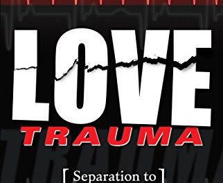 LOVE TRAUMA: SEPARATION TO POST DIVORCE (VOLUME 1) Screen Treatment