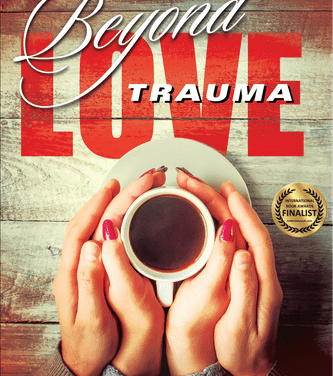 Beyond Love Trauma By Dr. Paul A. Wagner